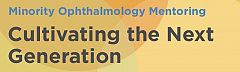 Minority Ophthalmology Mentoring